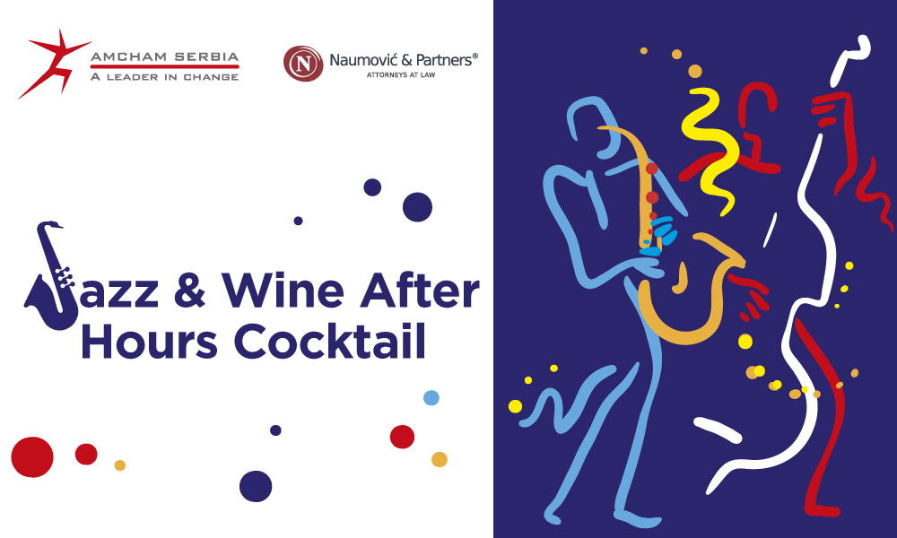 AmCham Jazz and Wine After-Hours Cocktail hosted by Naumović & Partners