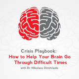 Crisis Playbook: How to Help Your Brain Go Through Difficult Times